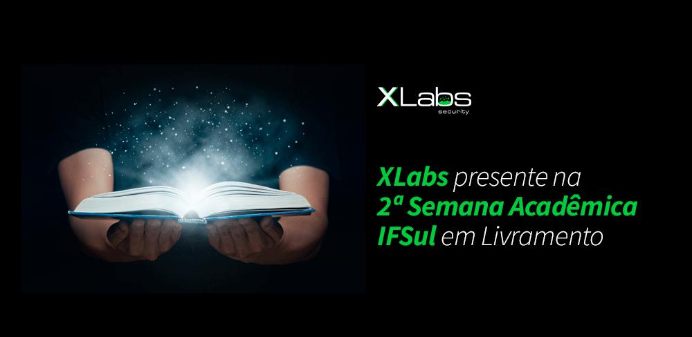 xlabs-presente-2-semana-academica-ifsul-livrament-blog-post-xlabs