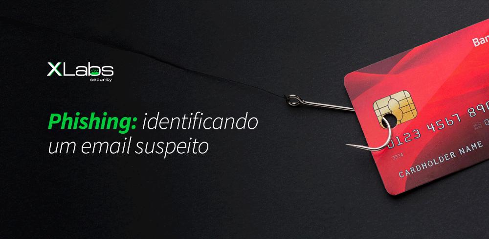 phishing-identificando-um-email-suspeito-blog-post-xlabs
